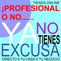 Profesional o no Ya no tienes excusa. Tienda Online